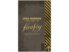 Firefly Legacy Deluxe Edition Hardcover Book