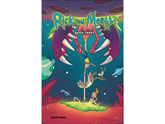 Rick and Morty Book Three (Deluxe Edition)